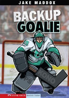 Backup Goalie By Maddox, Jake/ Tiffany, Sean (ILT)/ Temple, Bob