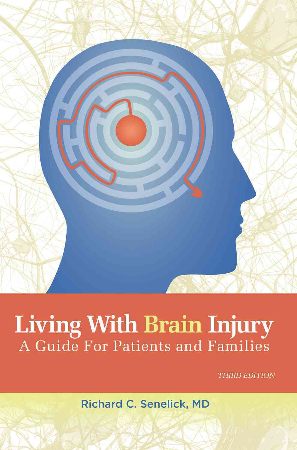 Living with Brain Injury By Senelick, Richard Charles